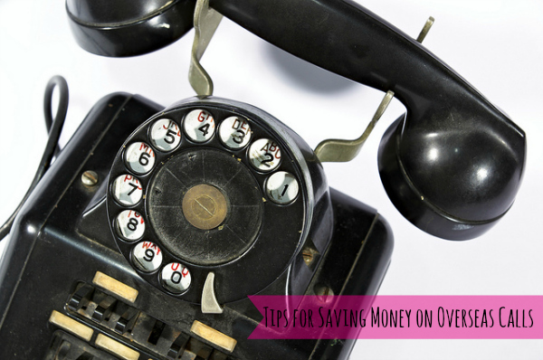 tips for saving money on oversea calls
