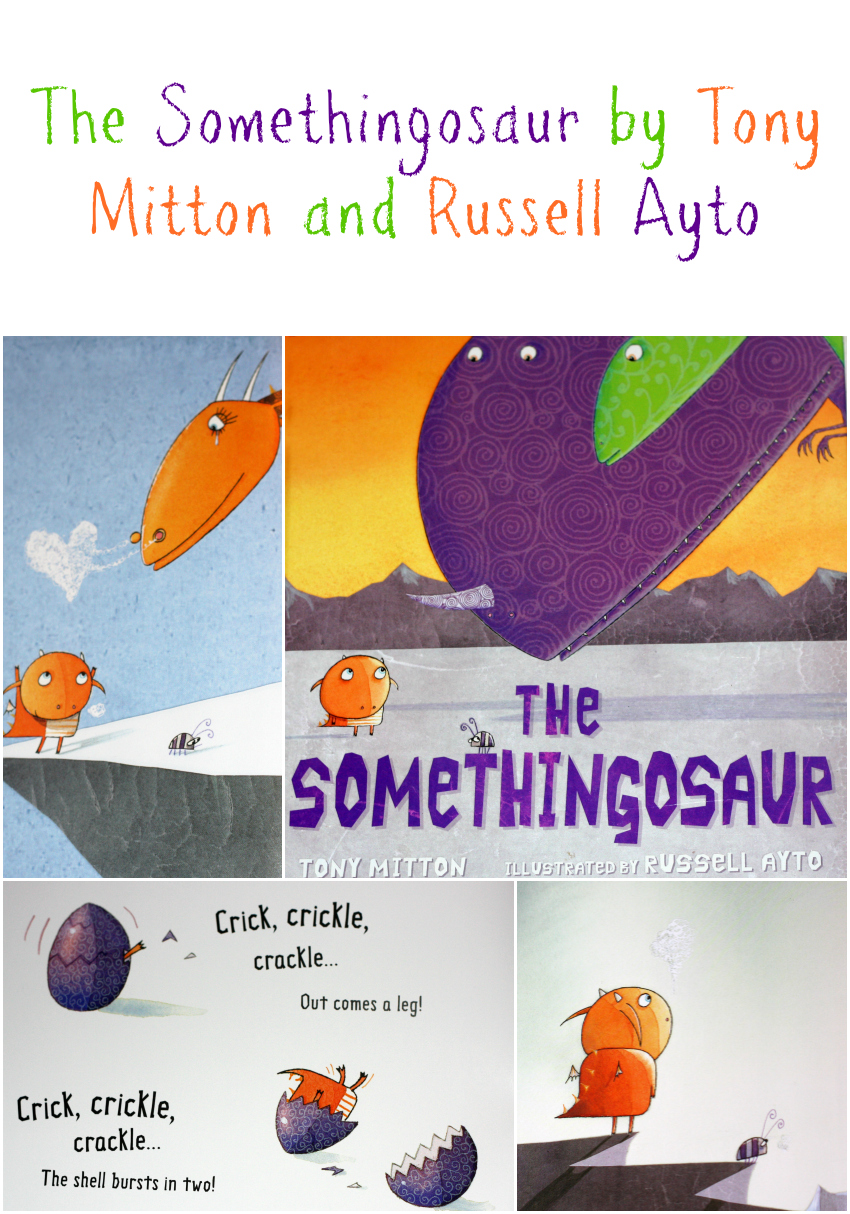The Somethingosaur by Tony Mitton and Russell Ayto