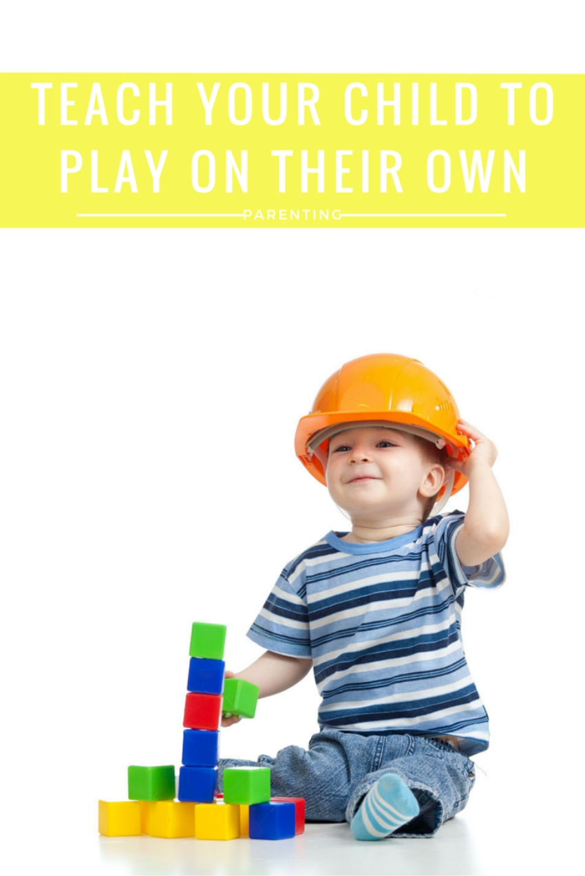 Teach your child to play on their own