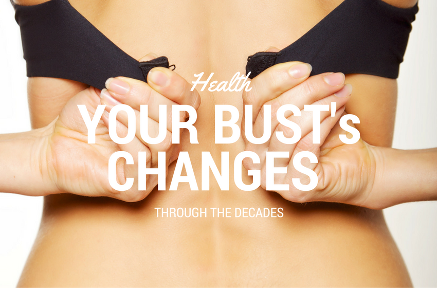 your bust through the decades, how your boobs change with age