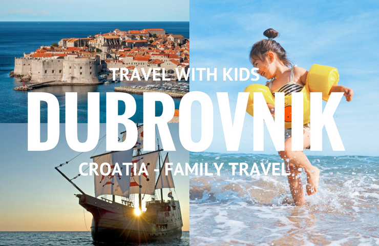 Dubrovnik with kids- 5 things to do in Dubrovnik for families (1)
