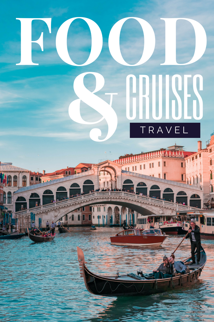 cruises for foodies - the best destinations for foodies
