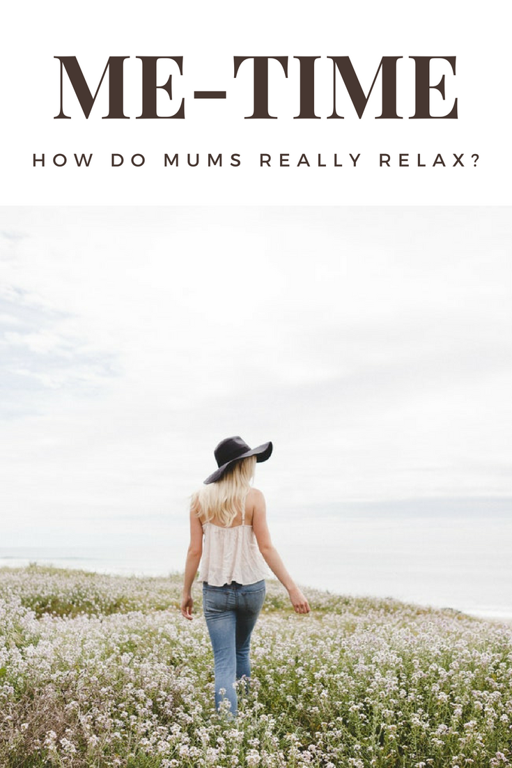 me-time ideas for busy mums - how do mum's really relax